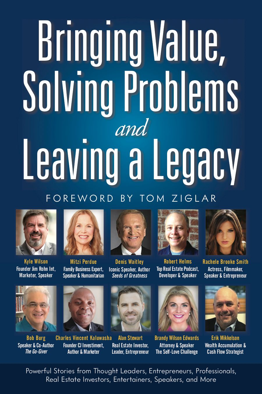 Bringing Value, Solving Problems and Leaving a legacy